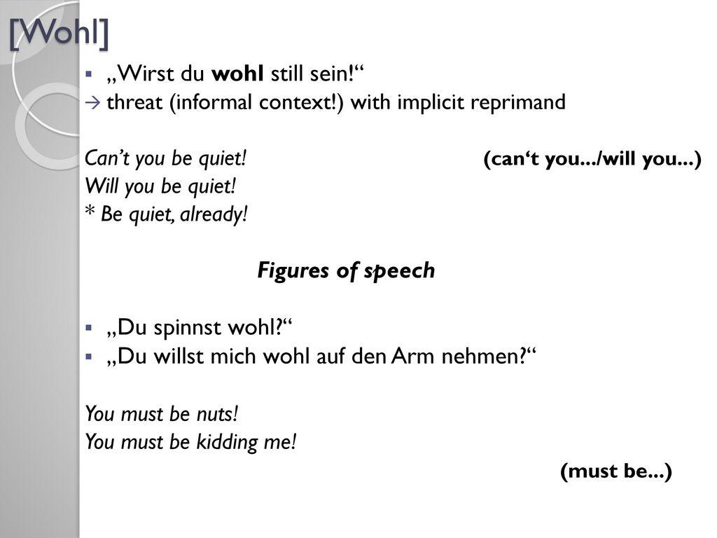 """[Wohl] """"Wirst du wohl still sein! Figures of speech"""